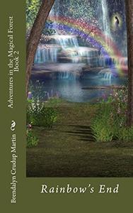 Adventures in the Magical Forest Book 2: Rainbow's End