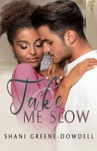 Take Me Slow