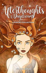 Afterthoughts & Daydreams: A Poetry Collection