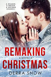 Remaking Christmas: A Second Chance Christmas Romance