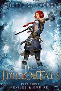 The Immortals Part Three: Exiles & Empire