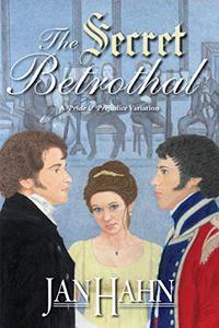 The Secret Betrothal: A Pride and Prejudice Variation