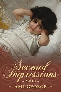 Second Impressions: A Pride and Prejudice Variation