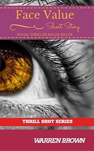 FACE VALUE- SOCIAL THRILLER SOCIAL KILLER
