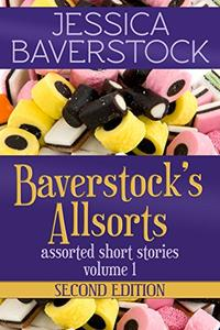 Baverstock's Allsorts Volume 1, Second Edition: A Short Story Collection