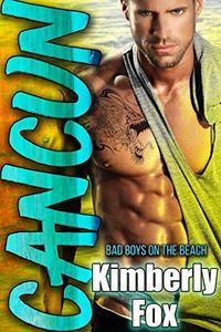 Cancun: Bad Boys on the Beach: A Standalone Romance Novel