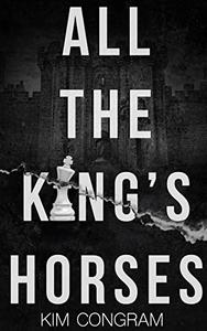 All the King's Horses: A Political Thriller