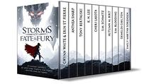 Storms of Fate & Fury: An Anthology of Ten Epic Fantasy, Myths and Legends, and Sword & Sorcery Novels