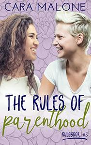 The Rules of Parenthood: A Lesbian Romance