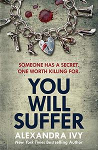 You Will Suffer: A gripping, chilling, unputdownable thriller