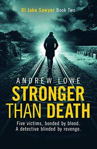 Stronger Than Death: DI Jake Sawyer Book Two