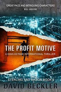 THE PROFIT MOTIVE: A high-octane international thriller