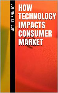 How Technology Impacts Consumer Market