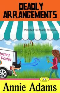 Deadly Arrangements (Book Two in the Cozy Flower Shop Mystery Series)