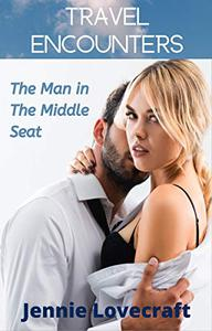 Travel Encounters: The Man in the Middle Seat