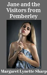 Jane and the Visitors from Pemberley: Derbyshire #1