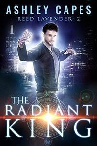 The Radiant King: An Urban Fantasy