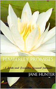 Pemberley Promises: A Pride and Prejudice Sensual Intimate