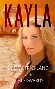 Kayla: Tales of Courage From Beyond The Apocalypse