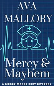 Mercy & Mayhem : A Mercy Mares Cozy Mystery Book One