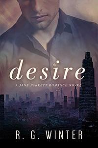 Romance: Desire - A Contemporary Romance Novel