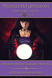 The Most Recent Madame Fortuna: Part of Fortune Tales, An Uncollected Anthology