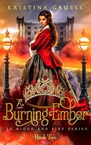 A Burning Ember: Book Two of the In Blood and Fire Series