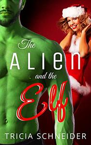 The Alien and the Elf: A Sci-Fi Holiday Romance