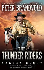 The Thunder Riders: A Western Fiction Classic