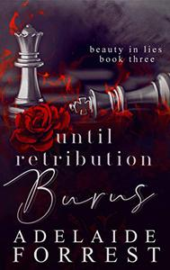 Until Retribution Burns: A Dark Mafia Romance