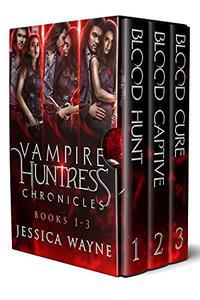 Vampire Huntress Chronicles Book 1-3: A Paranormal Vampire Forbidden Romance