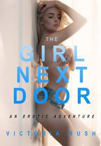 The Girl Next Door: An Erotic Adventure