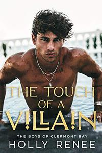 The Touch of a Villain: An Enemies to Lovers High School Romance
