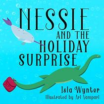 Nessie and the Holiday Surprise: A Picture Book