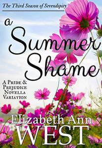 A Summer Shame: A Pride and Prejudice Novella Variation