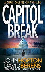 Capitol Break: A Chris Collins CIA Thriller