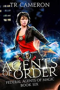 Agents of Order: An Urban Fantasy Action Adventure