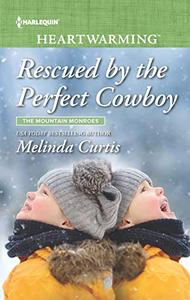 Rescued by the Perfect Cowboy: A Clean Romance