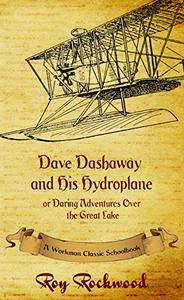 Dave Dashaway and His Hydroplane (annotated): A Workman Classic Schoolbook
