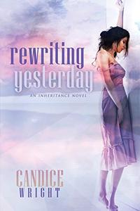 Rewriting Yesterday: An Inheritance Novel