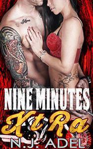 Nine Minutes Xtra: Enemies to Lovers Dark Motorcycle Club Biker Romance
