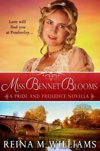Miss Bennet Blooms: A Pride and Prejudice Novella