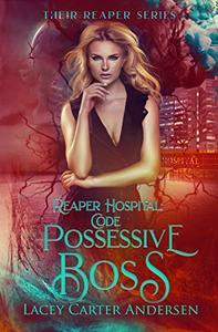 Reaper Hospital: Code Possessive Boss: A Paranormal Reverse Harem Romance