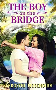 The Boy on the Bridge: A Greek uplifting paranormal romance short read with suspense and mystery on a mountain village