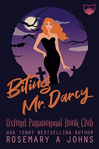 Biting Mr. Darcy: A Paranormal Chick Lit Novel: Vampire Romantic Comedy