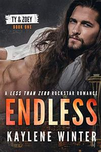 ENDLESS: A Less Than Zero Rockstar Romance: Book 1: Ty & Zoey