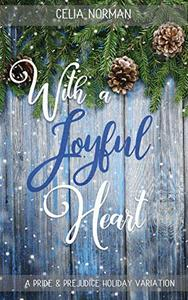 With a Joyful Heart: A Pride and Prejudice Holiday Variation