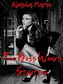 The Boss Wears Stilettos
