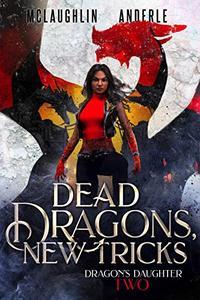 Dead Dragons, New Tricks