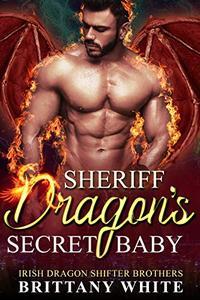 Sheriff Dragon's Secret Baby